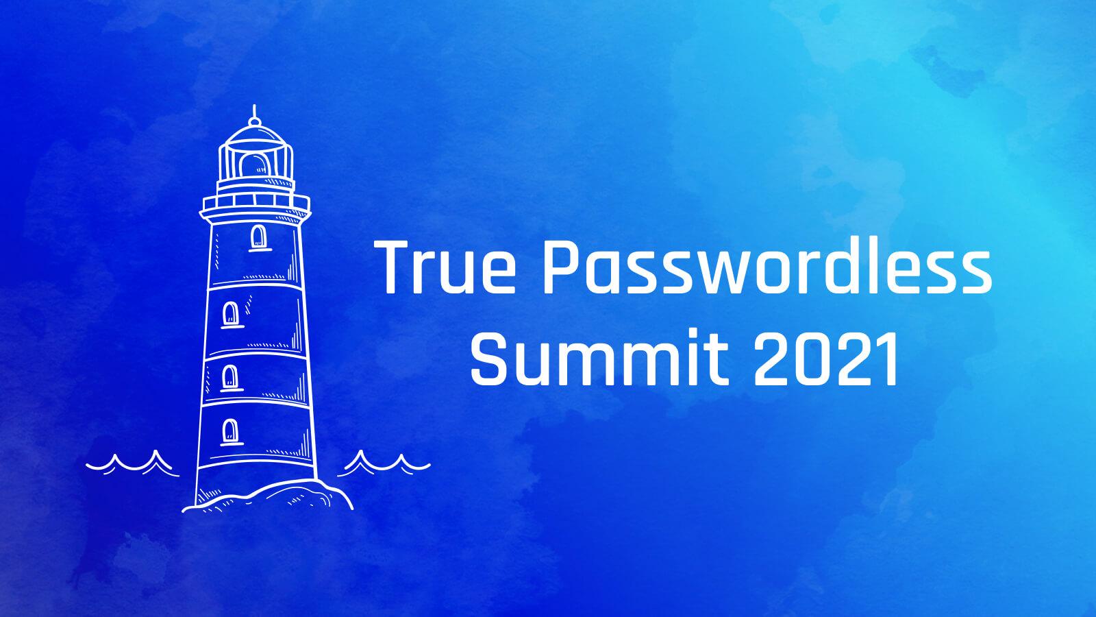Image for 2021 True Passwordless Summit Recap