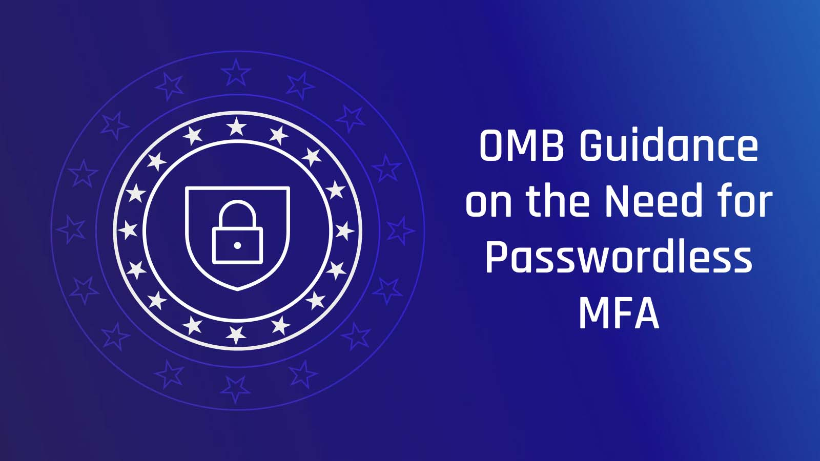 Image for OMB Guidance on the Need for Passwordless MFA
