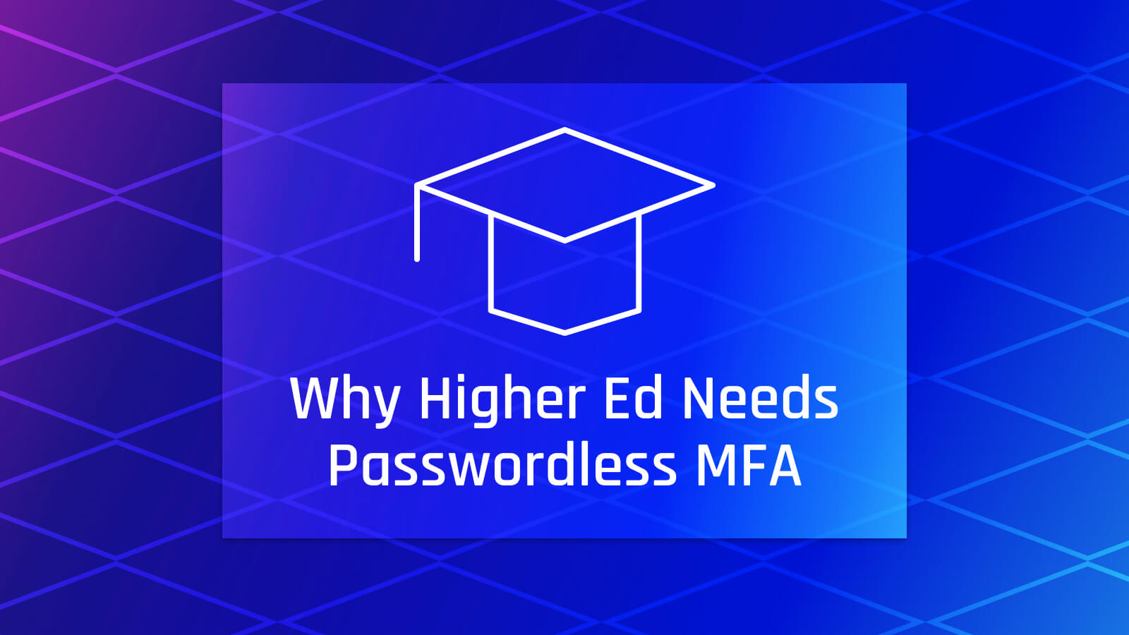 Higher Ed Needs Smarter Authentication Strategies