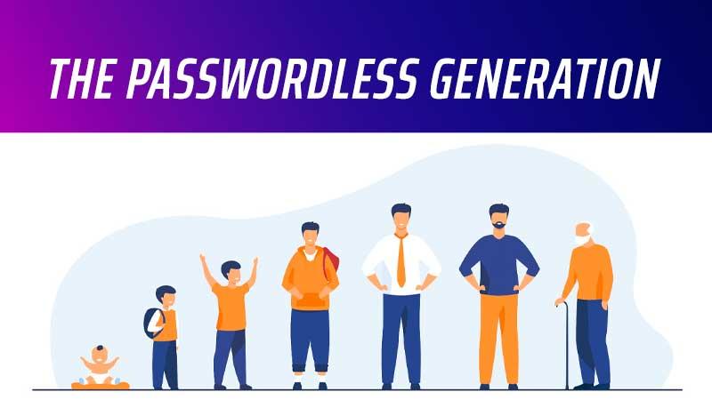 The Passwordless Generation