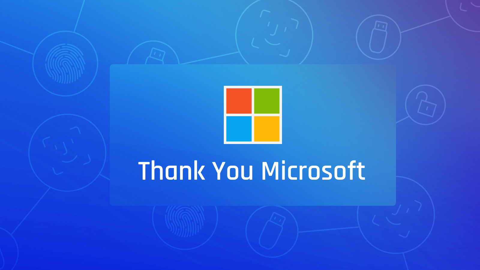 Thank You Microsoft for Helping to Drive Passwordless Adoption